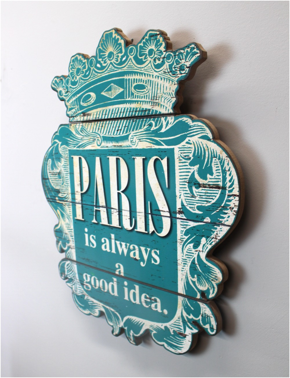 Royal Crown Topper Paris Is Always A Good Idea Wall Sign