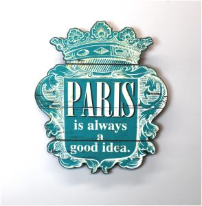 Royal Crown Topper Paris is Always a Good Idea Wall Sign Vintage Look