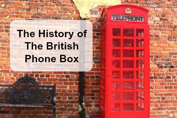 The History Of The British Phone Box