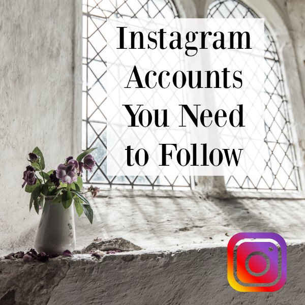 9 Instagram Accounts You Need To Follow For Inspiration