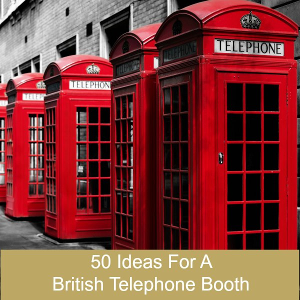 50 Uses and Ideas for A British Telephone Booth